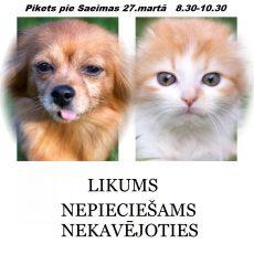 Aicinām piedalīties piketā pie Saeimas trešdien, 27.martā plkst. 8.30 – 10.30 ikvienu, kuru neapmierina patiesais stāvoklis dzīvnieku aizsardzības jomā Latvijā!